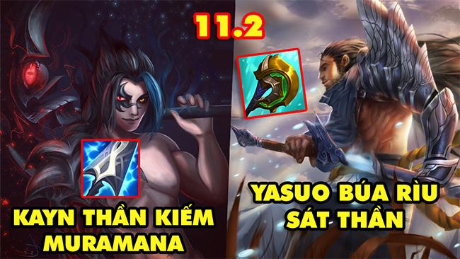 TOP 7 lối chơi UNG THƯ nhất trong LMHT 11.2: Kayn Thần Kiếm Muramana, Yasuo Búa Rìu Sát Thần