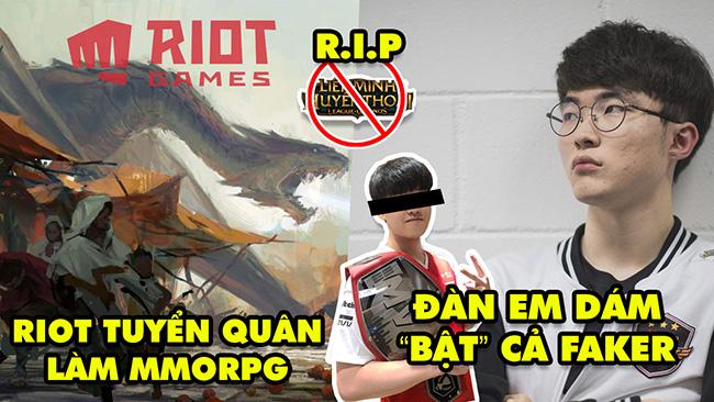 """Update LMHT: Riot chính thức tuyển quân làm MMORPG, Đàn em dám """"bật"""" cả Faker, RIP trang chủ VN"""